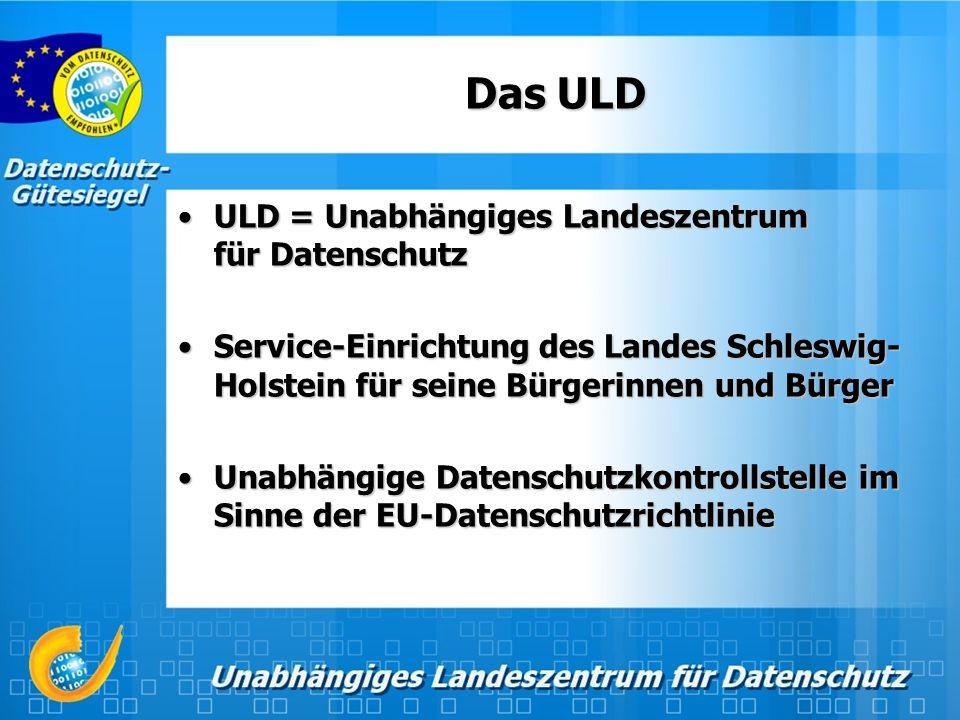 Das ULD ULD = Unabhängiges Landeszentrum für DatenschutzULD = Unabhängiges Landeszentrum für Datenschutz Service-Einrichtung des Landes Schleswig- Holstein für seine Bürgerinnen und BürgerService-Einrichtung des Landes Schleswig- Holstein für seine Bürgerinnen und Bürger Unabhängige Datenschutzkontrollstelle im Sinne der EU-DatenschutzrichtlinieUnabhängige Datenschutzkontrollstelle im Sinne der EU-Datenschutzrichtlinie