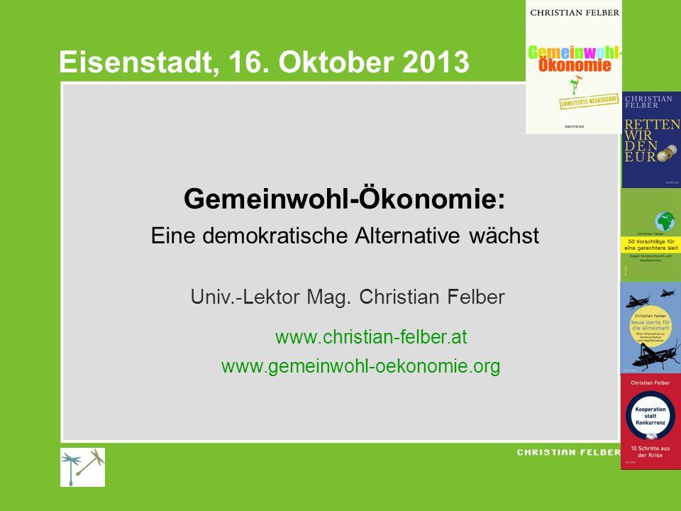 Gemeinwohl-Ökonomie: Eine demokratische Alternative wächst Univ.-Lektor Mag. Christian Felber www.christian-felber.at www.gemeinwohl-oekonomie.org Eis