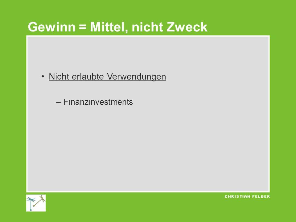 Nicht erlaubte Verwendungen –Finanzinvestments Gewinn = Mittel, nicht Zweck