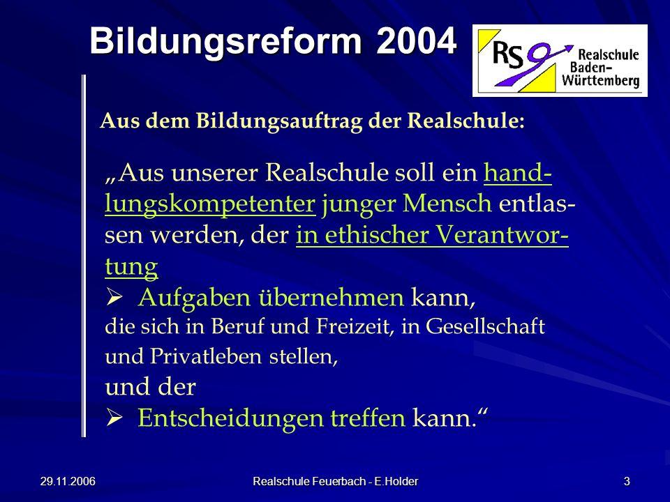 29.11.2006 Realschule Feuerbach - E.Holder 4 Kernelemente des Bildungsplanes 2004 Standards Kl.