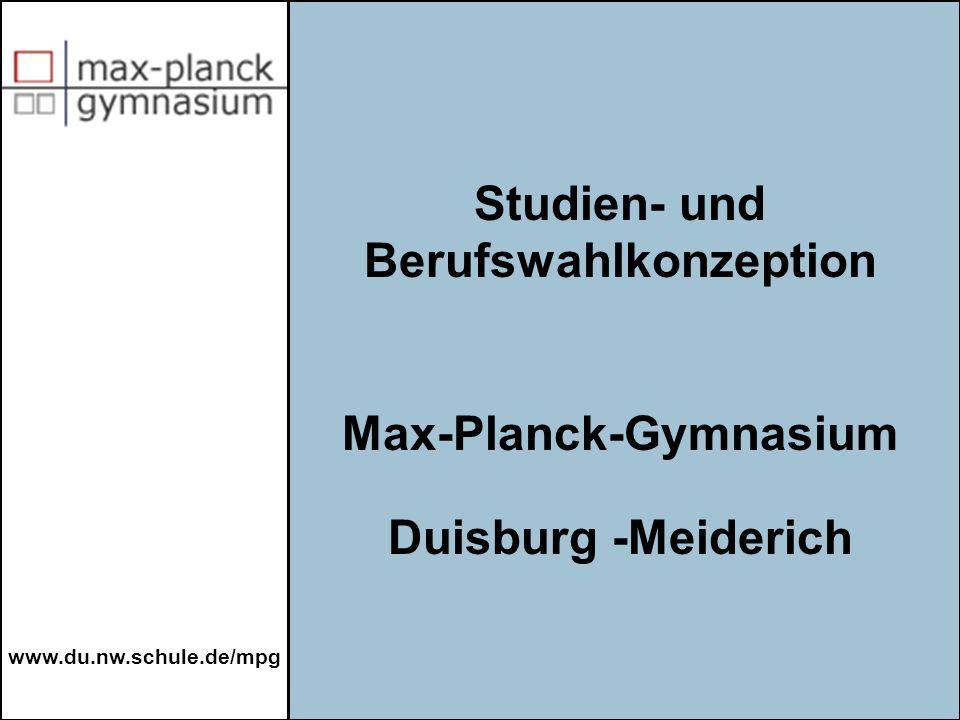 www.du.nw.schule.de/mpg Die Überlegungen zu einer Konzeption der Schnitt- stellenproblematik Schule-Hochschule-akademischer Beruf des Max-Planck-Gymnasiums Duisburg-Meiderich umfassen zwei integrierte Bausteine: a.