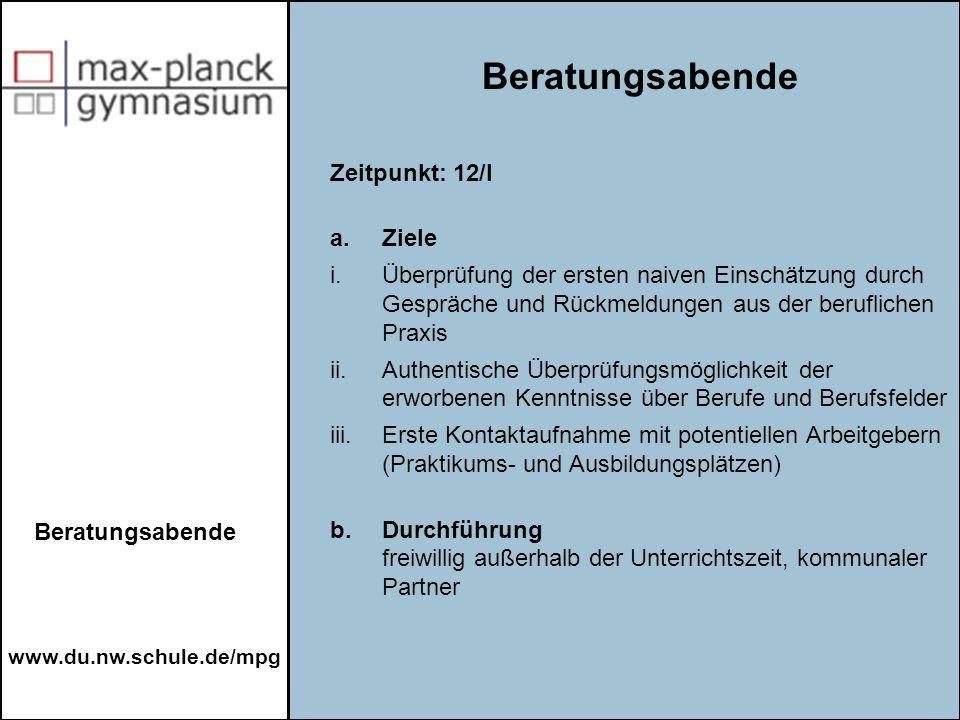 www.du.nw.schule.de/mpg Zeitpunkt: 12/I a.Ziele i.Überprüfung der ersten naiven Einschätzung durch Gespräche und Rückmeldungen aus der beruflichen Pra