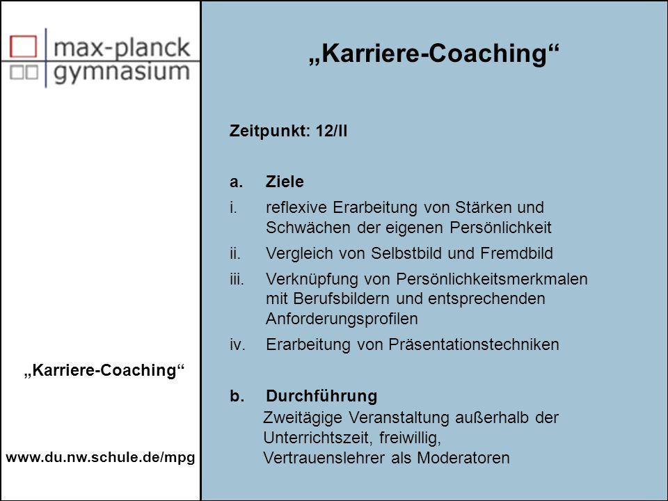 www.du.nw.schule.de/mpg Zeitpunkt: 12/II a. Ziele i.reflexive Erarbeitung von Stärken und Schwächen der eigenen Persönlichkeit ii.Vergleich von Selbst