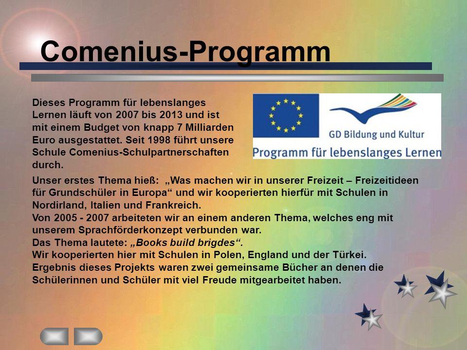 Comenius-Programm Dieses Programm für lebenslanges Lernen läuft von 2007 bis 2013 und ist mit einem Budget von knapp 7 Milliarden Euro ausgestattet. S