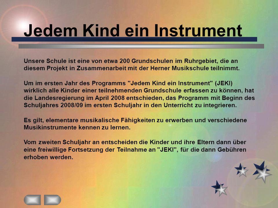 Jedem Kind ein Instrument Unsere Schule ist eine von etwa 200 Grundschulen im Ruhrgebiet, die an diesem Projekt in Zusammenarbeit mit der Herner Musik