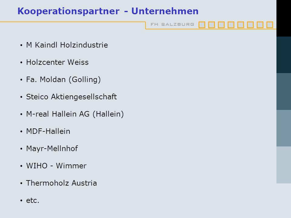 fh salzburg Kooperationspartner - Unternehmen M Kaindl Holzindustrie Holzcenter Weiss Fa. Moldan (Golling) Steico Aktiengesellschaft M-real Hallein AG