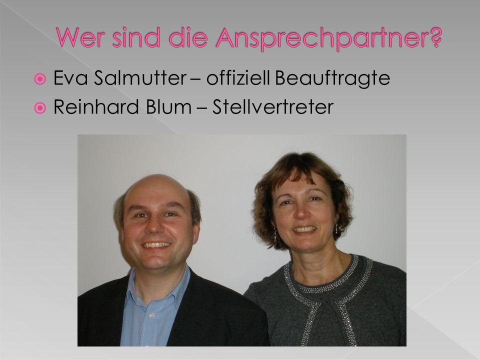 Eva Salmutter – offiziell Beauftragte Reinhard Blum – Stellvertreter