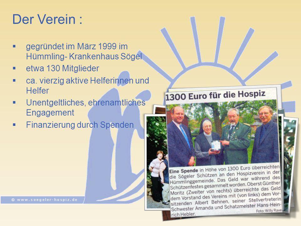 Der Verein : gegründet im März 1999 im Hümmling- Krankenhaus Sögel etwa 130 Mitglieder ca.