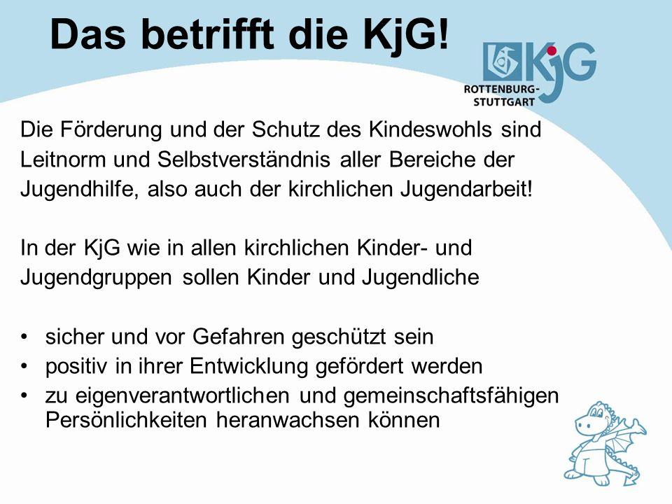 Das betrifft die KjG! Die Förderung und der Schutz des Kindeswohls sind Leitnorm und Selbstverständnis aller Bereiche der Jugendhilfe, also auch der k