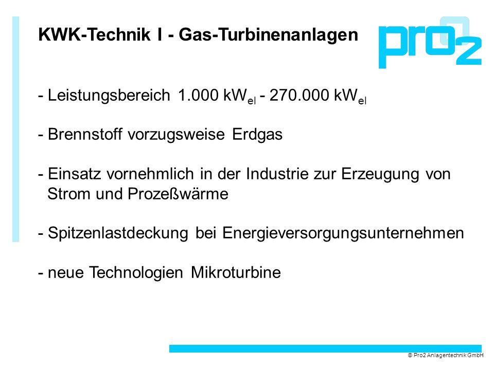 KWK-Technik I - Gas-Turbinenanlagen - Leistungsbereich 1.000 kW el - 270.000 kW el - Brennstoff vorzugsweise Erdgas - Einsatz vornehmlich in der Indus