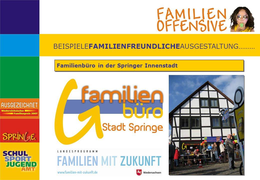 BEISPIELEFAMILIENFREUNDLICHEAUSGESTALTUNG……… Familienbüro in der Springer Innenstadt