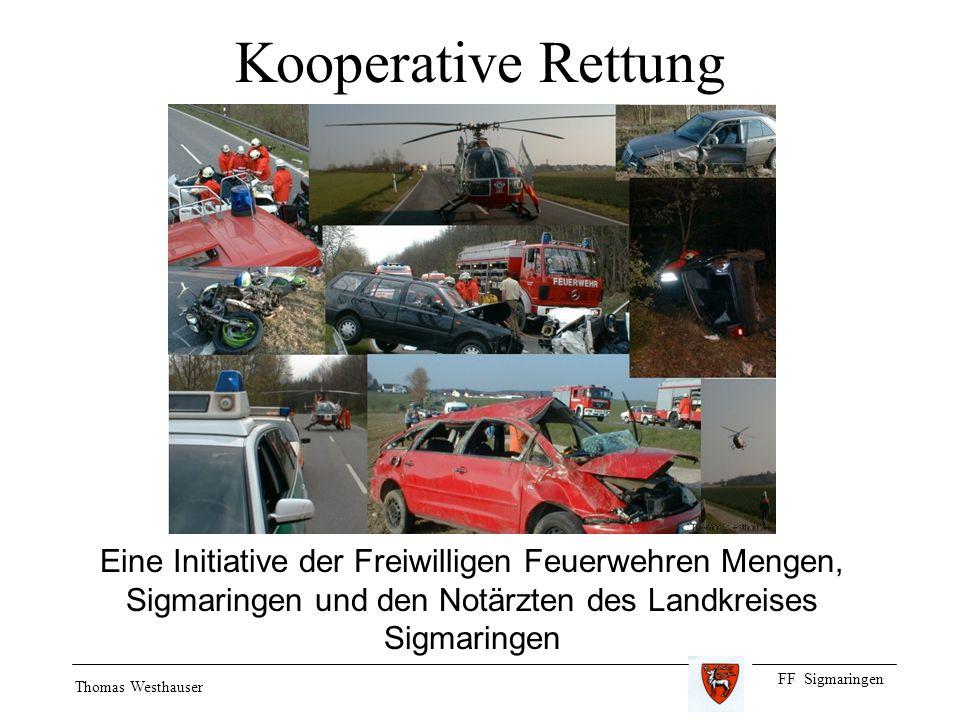 FF Sigmaringen Thomas Westhauser Kooperative Rettung Eine Initiative der Freiwilligen Feuerwehren Mengen, Sigmaringen und den Notärzten des Landkreises Sigmaringen