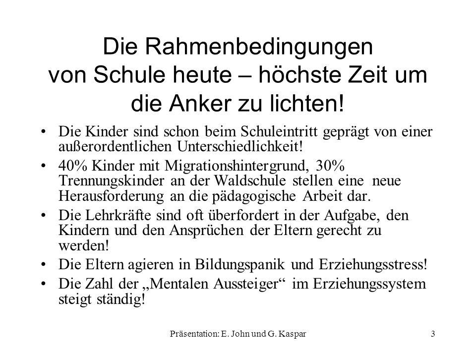 BETREUUNG BEGEGNUNG BILDUNG OFFENE GANZTAGSSCHULE IM MODELLVERSUCH BEGABUNGSGERECHTE SCHULE Das Waldschulschiff stellt sich vor 4Präsentation: E.