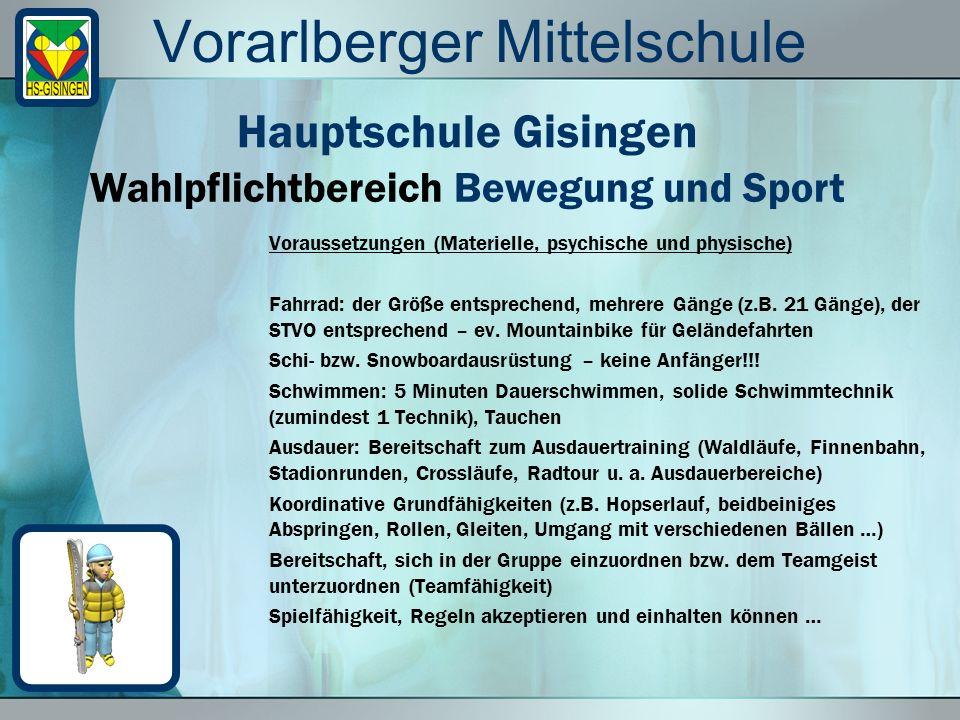 Vorarlberger Mittelschule Voraussetzungen (Materielle, psychische und physische) Fahrrad: der Größe entsprechend, mehrere Gänge (z.B.