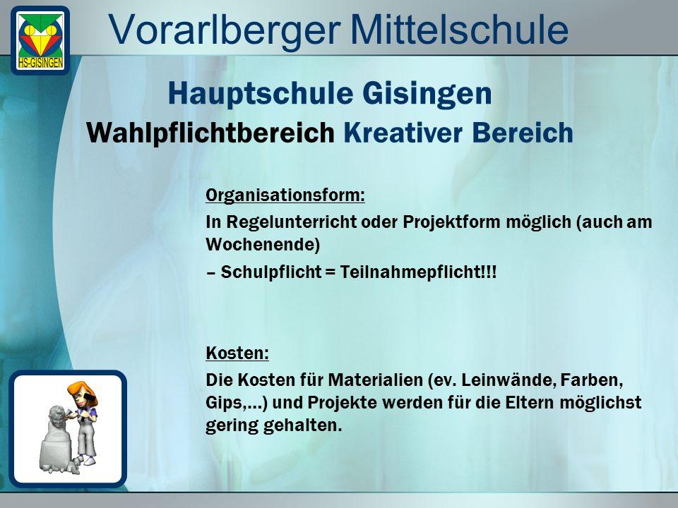 Vorarlberger Mittelschule Organisationsform: In Regelunterricht oder Projektform möglich (auch am Wochenende) – Schulpflicht = Teilnahmepflicht!!.