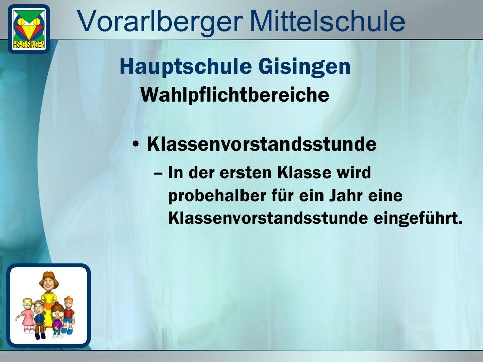 Vorarlberger Mittelschule Klassenvorstandsstunde –In der ersten Klasse wird probehalber für ein Jahr eine Klassenvorstandsstunde eingeführt.