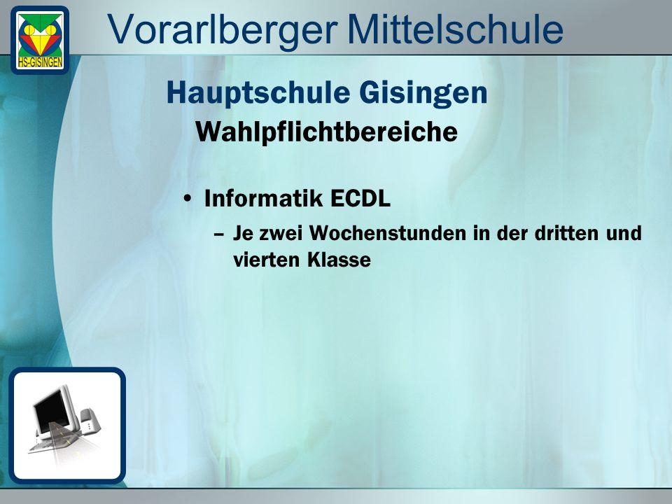 Vorarlberger Mittelschule Wahlpflichtbereich Informatik Hauptschule Gisingen Ziel: Ablegung aller 7 Module des ECDL und somit Erlangung des ECDL-Zertifikats International anerkanntes Zertifikat Praxisbezogenes anwendungsrelevantes Wissen steht im Vordergrund.