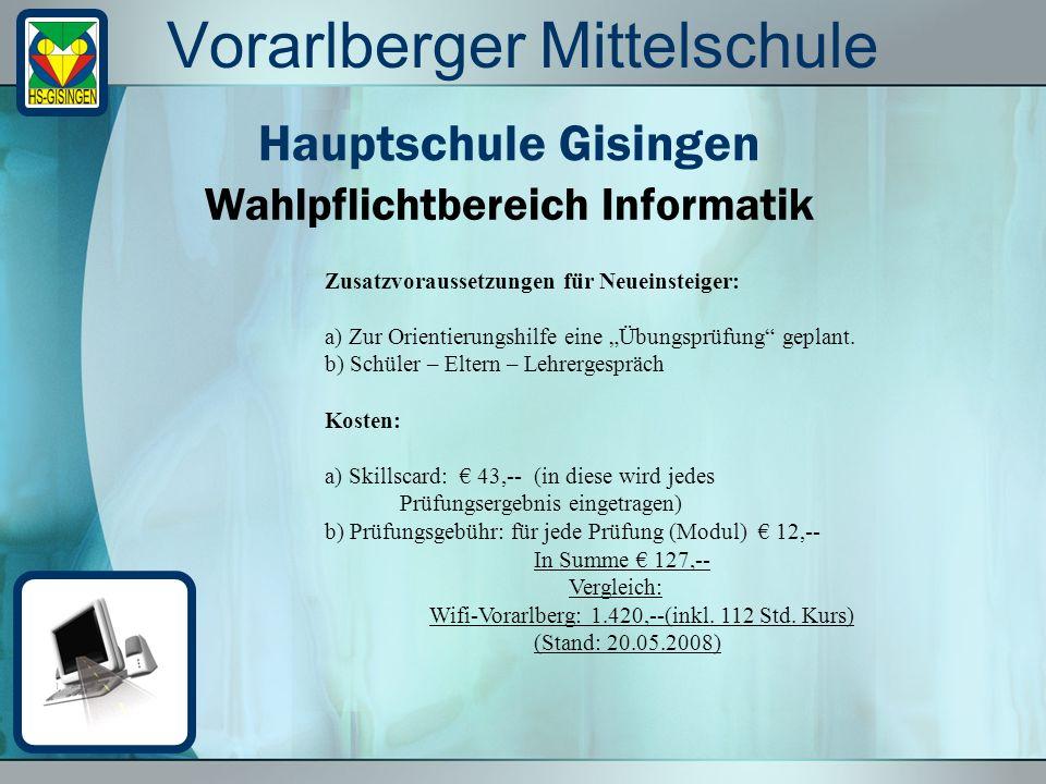 Vorarlberger Mittelschule Benotung –Informatikeine Note –Französischeine Note –Bewegung und Sport eine Note –Kreativer BereichNoten in Werken und BE –Musikeine Note –Naturwissenschaftl.