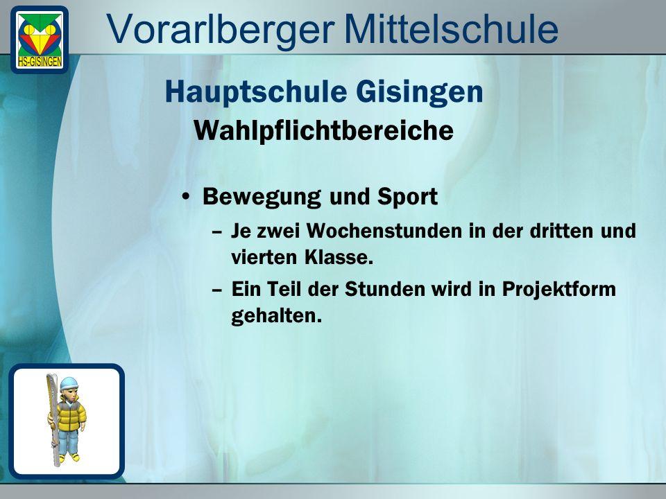 Vorarlberger Mittelschule Naturwissenschaftlicher Bereich –Je zwei Wochenstunden in der dritten und vierten Klasse.