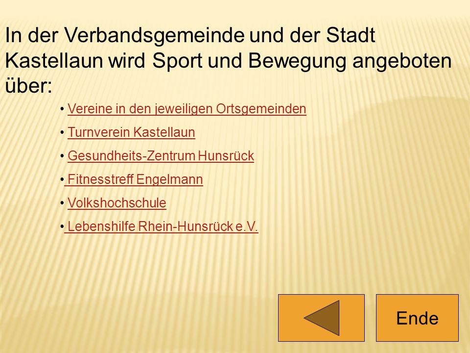 In der Verbandsgemeinde und der Stadt Kastellaun wird Sport und Bewegung angeboten über: Vereine in den jeweiligen Ortsgemeinden Turnverein Kastellaun
