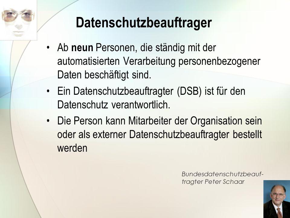 Datenschutzbeauftrager Ab neun Personen, die ständig mit der automatisierten Verarbeitung personenbezogener Daten beschäftigt sind. Ein Datenschutzbea