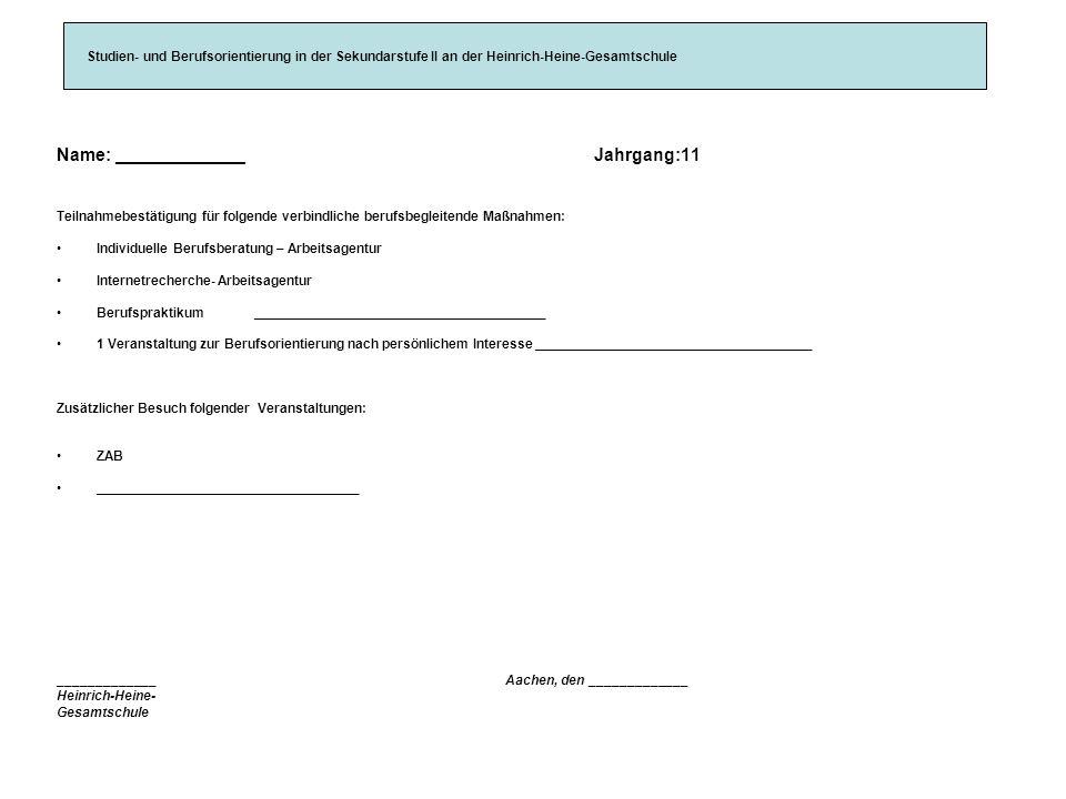 Berufs- und Studienwahlorientierung in der Sekundarstufe II an der Heinrich-Heine-Gesamtschule Aachen Teilnahmebestätigung für _______________________