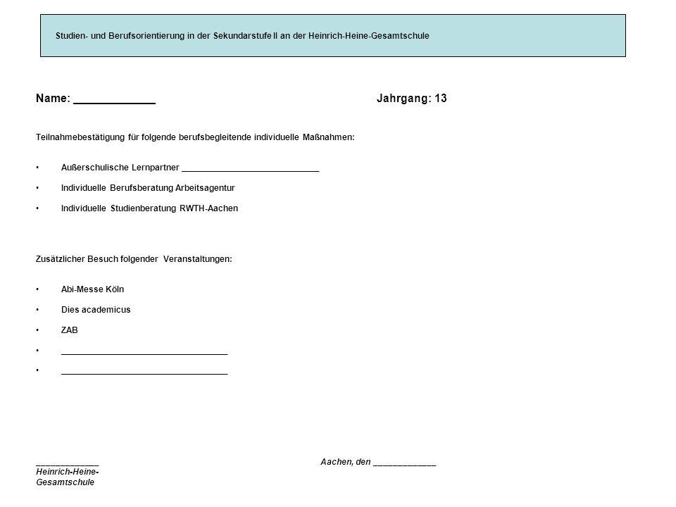 Studien- und Berufsorientierung in der Sekundarstufe II an der Heinrich-Heine-Gesamtschule Name: _____________ Jahrgang:12 Teilnahmebestätigung für fo
