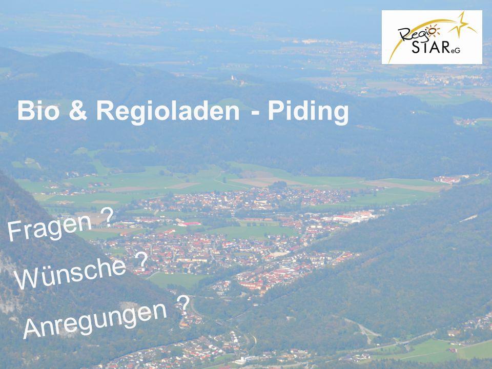 © FH-Prof. Dr. Bernhard Zimmer – Piding, 20.10.2011 Bio & Regioladen - Piding Fragen ? Wünsche ? Anregungen ?