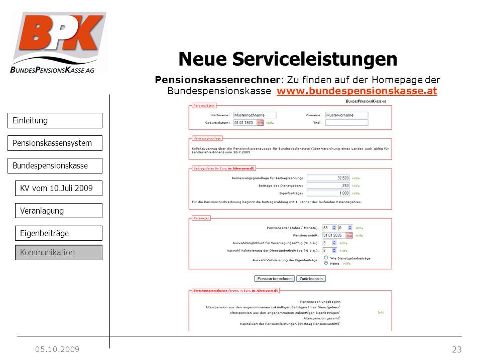 Einleitung 23 Pensionskassensystem Bundespensionskasse KV vom 10.Juli 2009 Veranlagung Eigenbeiträge Kommunikation Pensionskassenrechner: Zu finden au