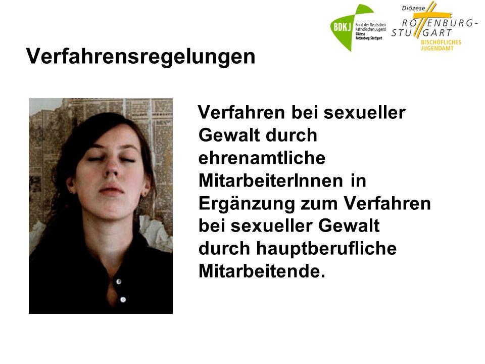 Verfahrensregelungen Verfahren bei sexueller Gewalt durch ehrenamtliche MitarbeiterInnen in Ergänzung zum Verfahren bei sexueller Gewalt durch hauptberufliche Mitarbeitende.