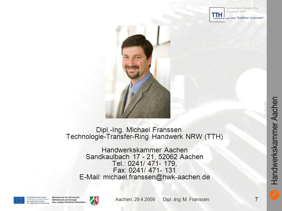 Aachen, 29.4.2009 Dipl.-Ing.M. Franssen 7 Dipl.-Ing.