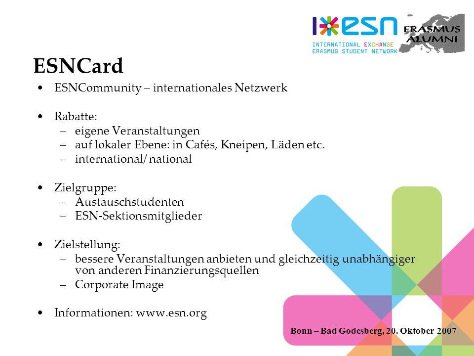 ESNCard ESNCommunity – internationales Netzwerk Rabatte: –eigene Veranstaltungen –auf lokaler Ebene: in Cafés, Kneipen, Läden etc.
