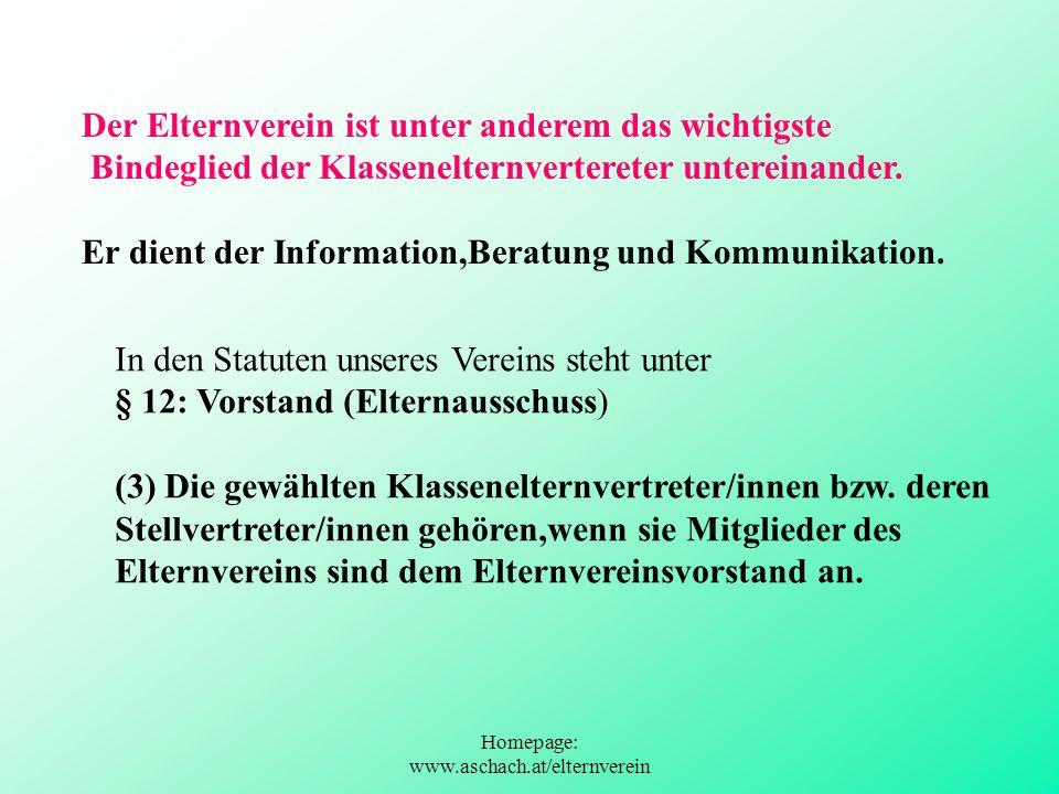 Homepage: www.aschach.at/elternverein Der Elternverein ist unter anderem das wichtigste Bindeglied der Klassenelternvertereter untereinander. Er dient