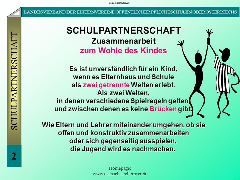 Homepage: www.aschach.at/elternverein LANDESVERBAND DER ELTERNVEREINE ÖFFENTLICHER PFLICHTSCHULEN OBERÖSTERREICHS SCHULPARTNERSCHAFT 2 SCHULPARTNERSCH