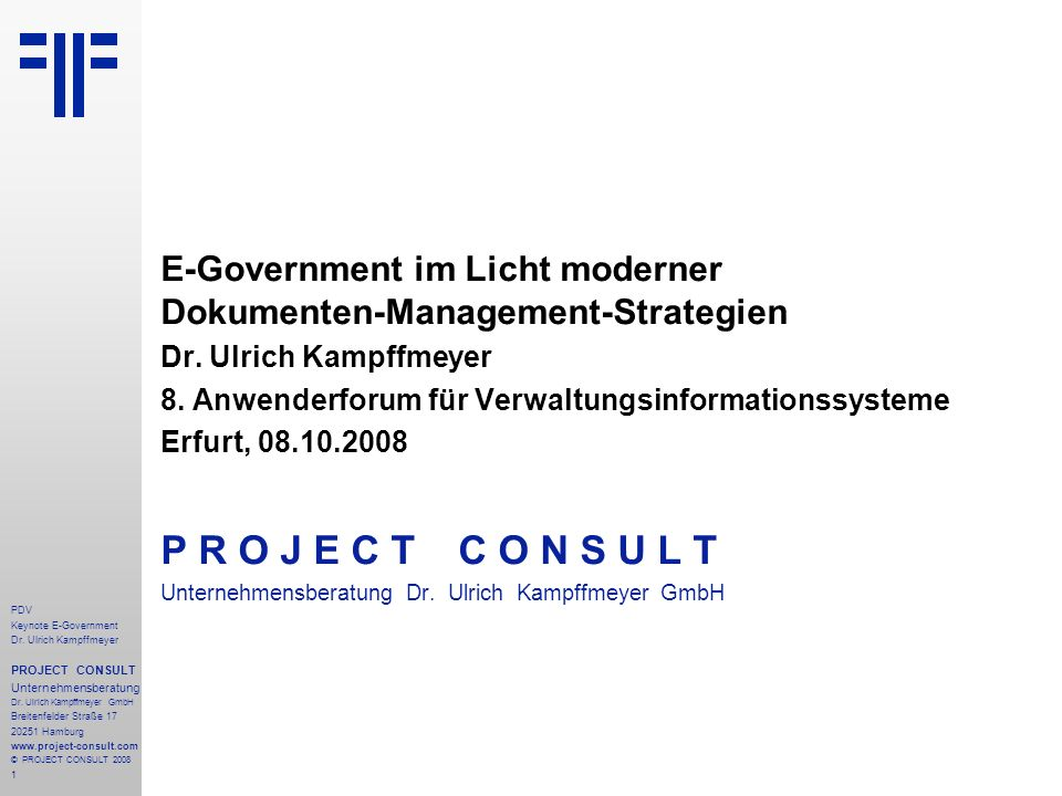 72 PDV Keynote E-Government Dr.Ulrich Kampffmeyer PROJECT CONSULT Unternehmensberatung Dr.
