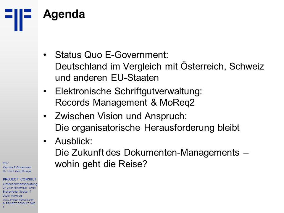 2 PDV Keynote E-Government Dr. Ulrich Kampffmeyer PROJECT CONSULT Unternehmensberatung Dr. Ulrich Kampffmeyer GmbH Breitenfelder Straße 17 20251 Hambu