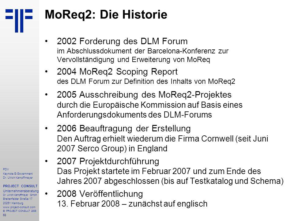 68 PDV Keynote E-Government Dr. Ulrich Kampffmeyer PROJECT CONSULT Unternehmensberatung Dr. Ulrich Kampffmeyer GmbH Breitenfelder Straße 17 20251 Hamb
