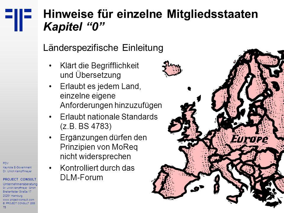 75 PDV Keynote E-Government Dr. Ulrich Kampffmeyer PROJECT CONSULT Unternehmensberatung Dr. Ulrich Kampffmeyer GmbH Breitenfelder Straße 17 20251 Hamb