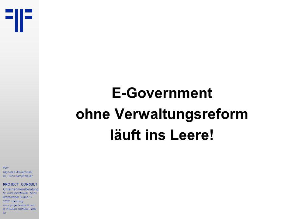 80 PDV Keynote E-Government Dr. Ulrich Kampffmeyer PROJECT CONSULT Unternehmensberatung Dr. Ulrich Kampffmeyer GmbH Breitenfelder Straße 17 20251 Hamb