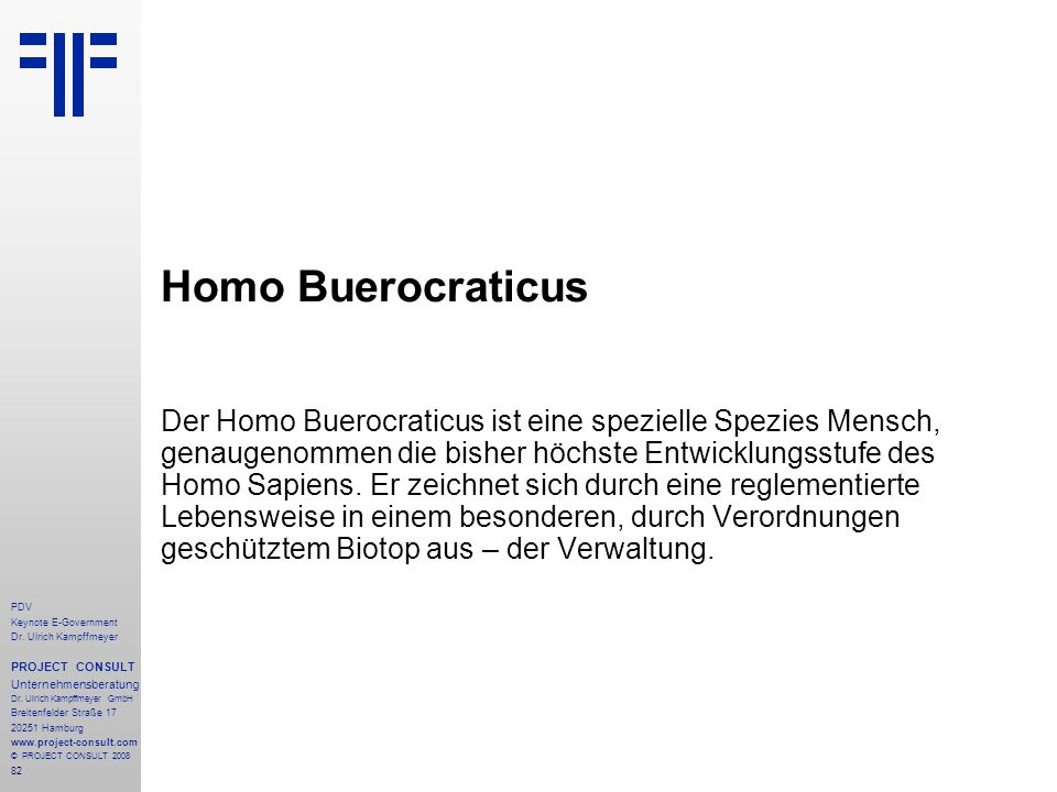 82 PDV Keynote E-Government Dr. Ulrich Kampffmeyer PROJECT CONSULT Unternehmensberatung Dr. Ulrich Kampffmeyer GmbH Breitenfelder Straße 17 20251 Hamb