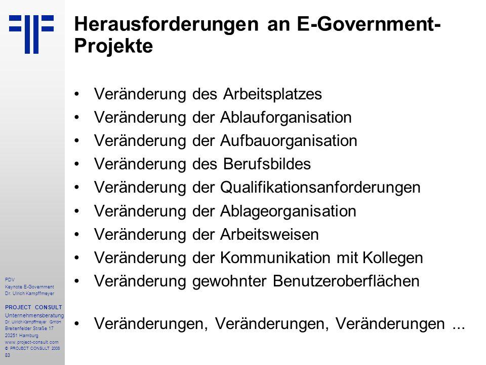 83 PDV Keynote E-Government Dr. Ulrich Kampffmeyer PROJECT CONSULT Unternehmensberatung Dr. Ulrich Kampffmeyer GmbH Breitenfelder Straße 17 20251 Hamb