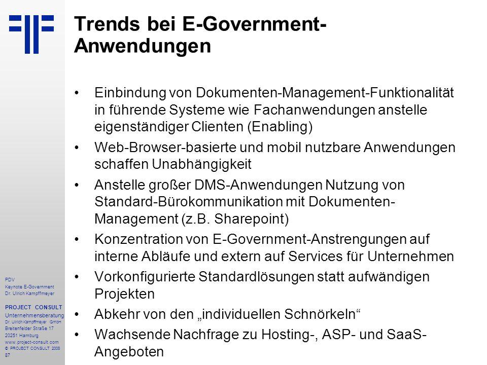 87 PDV Keynote E-Government Dr. Ulrich Kampffmeyer PROJECT CONSULT Unternehmensberatung Dr. Ulrich Kampffmeyer GmbH Breitenfelder Straße 17 20251 Hamb