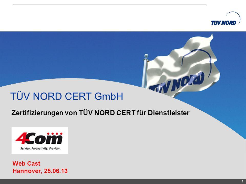 TNC/Servicequalität/Brandmaier 1 Web Cast Hannover, 25.06.13 Zertifizierungen von TÜV NORD CERT für Dienstleister TÜV NORD CERT GmbH