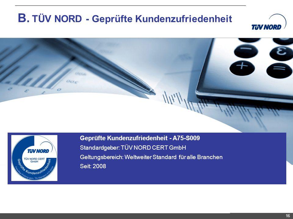 TNC/Servicequalität/Brandmaier B. TÜV NORD - Geprüfte Kundenzufriedenheit 16 Geprüfte Kundenzufriedenheit - A75-S009 Standardgeber: TÜV NORD CERT GmbH