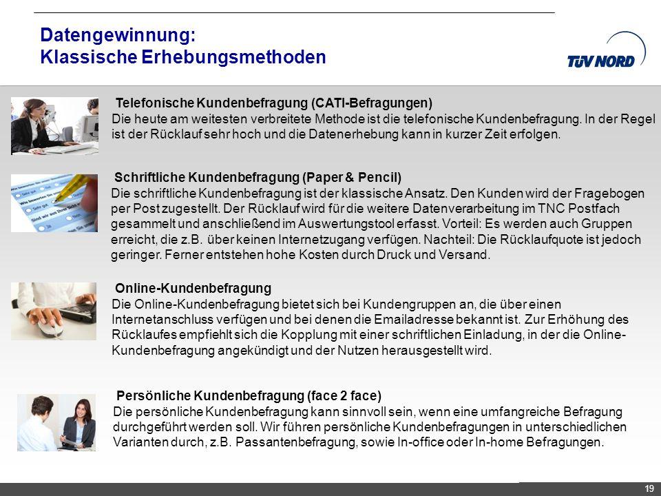 TNC/Servicequalität/Brandmaier Datengewinnung: Klassische Erhebungsmethoden 19 Telefonische Kundenbefragung (CATI-Befragungen) Die heute am weitesten