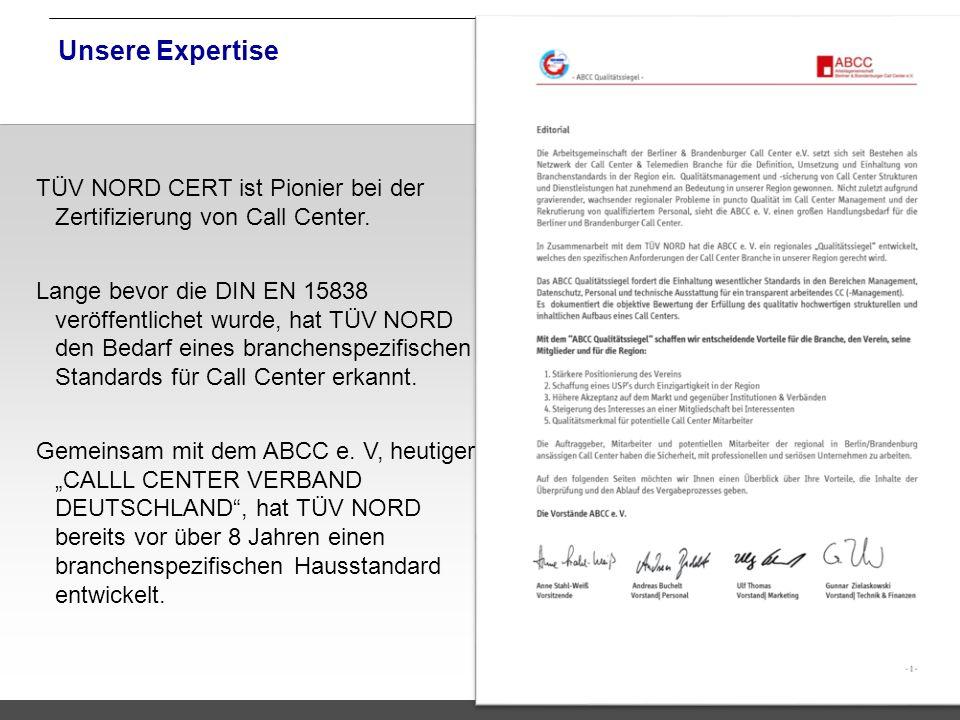 TNC/Servicequalität/Brandmaier Unsere Expertise TÜV NORD CERT ist Pionier bei der Zertifizierung von Call Center. Lange bevor die DIN EN 15838 veröffe