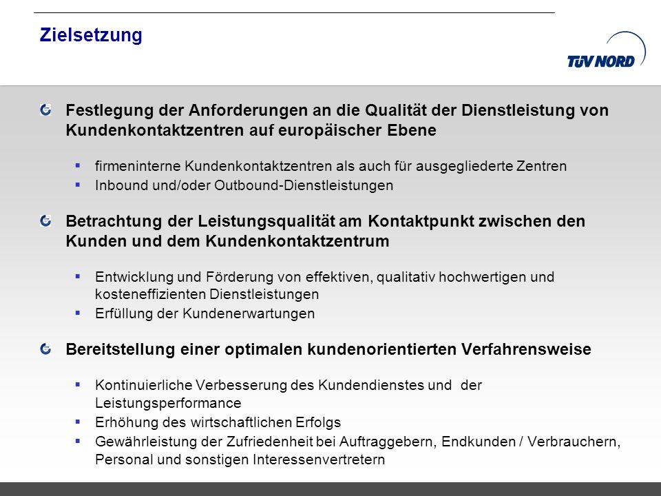 TNC/Servicequalität/Brandmaier Zielsetzung Festlegung der Anforderungen an die Qualität der Dienstleistung von Kundenkontaktzentren auf europäischer E