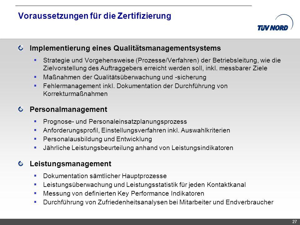 TNC/Servicequalität/Brandmaier Voraussetzungen für die Zertifizierung Implementierung eines Qualitätsmanagementsystems Strategie und Vorgehensweise (P