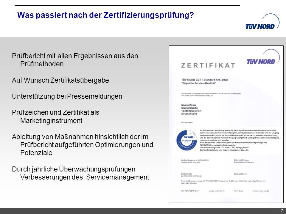 TNC/Servicequalität/Brandmaier 7 Was passiert nach der Zertifizierungsprüfung? Prüfbericht mit allen Ergebnissen aus den Prüfmethoden Auf Wunsch Zerti