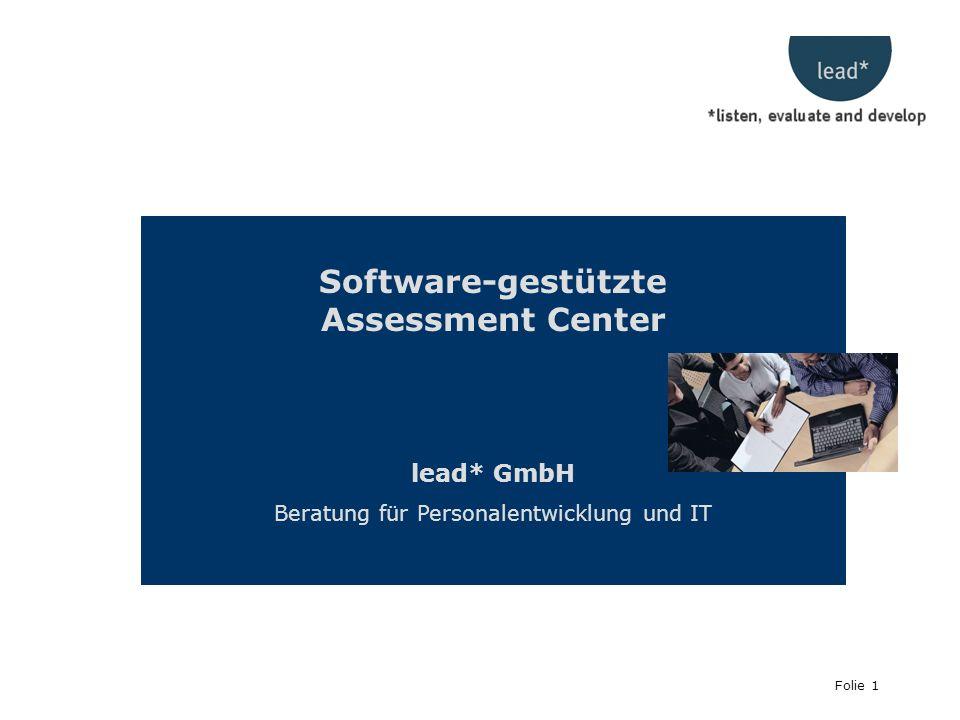 Folie 1 Software-gestützte Assessment Center lead* GmbH Beratung für Personalentwicklung und IT